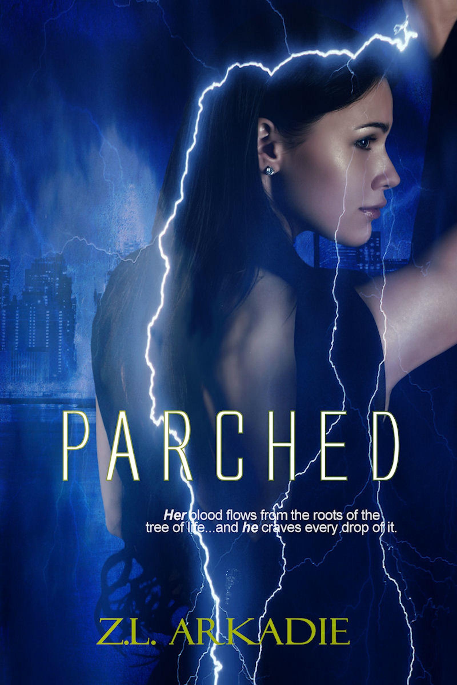 Z.L Arkadie - Parched (Parched Series, A Vampire Romance, #1)