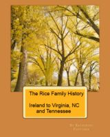 Cover for 'The Rice Family History: Ireland to VA, NC, TN'