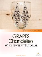 Cover for 'Wire Jewelry Tutorial: Grapes Chandelier Earrings'