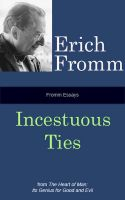 Cover for 'Fromm Essays: Incestuous Ties'
