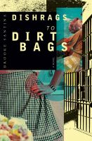 Cover for 'Dishrags to Dirtbags'