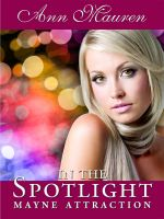 Cover for 'Mayne Attraction:  In The Spotlight'