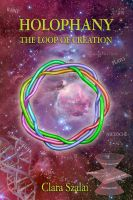 Cover for 'Holophany, The Loop of Creation'
