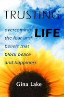 Cover for 'Trusting Life: Overcoming the Fear and Beliefs That Block Peace and Happiness'