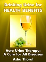 Cover for 'Drinking Urine for Health Benefits - Auto Urine Therapy: A Cure for All Diseases'