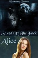 Cover for 'Alice:Saved By The Pack (Werewolf Breeding Erotica)'