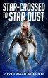 Star-crossed to Star Dust by Steven Wheelock