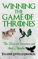 Cover for 'Winning the Game of Thrones: The Host of Characters and their Agendas'