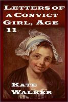 Cover for 'Letters of a Convict Girl, Age 11'