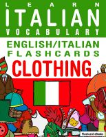 Cover for 'Learn Italian Vocabulary - English/Italian Flashcards - Clothing'