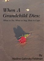 Cover for 'When a Grandchild Dies: What to Do, What to Say, How to Cope'