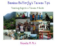 Cover for 'Bamboo Butterfly's Taiwan Tips, Teaching English in Taiwan: A Guide'