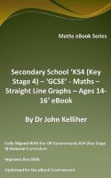 Cover for 'Secondary School 'KS4 (Key Stage 4) – 'GCSE' - Maths – Straight Line Graphs – Ages 14-16' eBook'