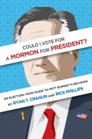 Cover for 'Could I Vote for a Mormon for President? An Election-Year Guide to Mitt Romney's Religion'