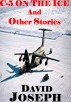 C-5 On The Ice and Other Stories by David Joseph