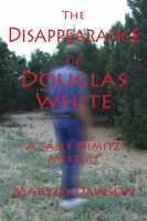 Cover for 'The Disappearance of Douglas White: A Sally Nimitz Mystery (Book 2)'