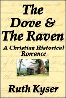 Cover for 'The Dove and The Raven - a Christian Historical Romance'