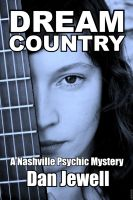 Cover for 'Dream Country: A Nashville Psychic Mystery'