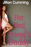 Cover for 'Her Best Friend's Daddy (Older Man Younger Woman Sex Erotica)'