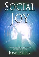Cover for 'Social Joy: A Quick, Easy Guide to Social Media for Authors, Artists, and Other Creative Types Who Hate Marketing'