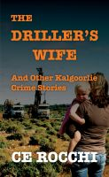 Cover for 'The Driller's Wife and Other Kalgoorlie Crime Stories'