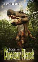 Cover for 'Escape From Dinosaur Planet'