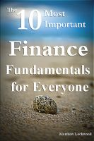 Cover for 'The Ten Most Important Finance Fundamentals for Everyone'