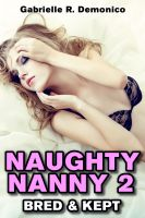 Cover for 'Naughty Nanny 2 - Bred and Kept (Babysitter Erotica, Seduction and Sex Stories - Breeding Sex/Impregnation Sex)'
