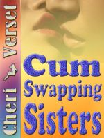 Cover for 'CumSwapping Sisters (sharing daddy snowballing taboo)'