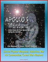 Cover for 'Apollo's Warriors: U.S. Air Force Special Operations during the Cold War - Secret Psywar Weapons, Indochina War, Air Commandos, Covert War Missions'