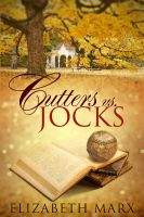 Elizabeth Marx - CUTTERS VS. JOCKS, A Prequel Novella to Binding Arbitration/Chick Lit
