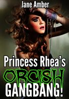 Cover for 'Princess Rhea's Orcish Gangbang'
