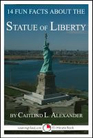 Cover for '14 Fun Facts About the Statue of Liberty: A 15-Minute Book'