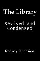 Cover for 'The Library: Revised and Condensed'