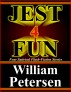 Jest Four Fun by William Petersen