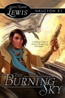 Cover for 'The Burning Sky (Halcyon #1: A Steampunk Thriller)'