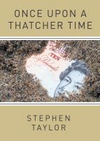Cover for 'Once Upon A Thatcher Time'