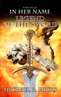 Cover for 'Legend Of The Sword (In Her Name: The Last War, Book 2)'