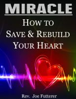 Cover for 'Miracle, How to Save & Rebuild Your Heart'
