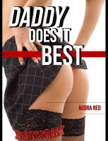 Cover for 'Daddy Does It Best (Stepfather/Step Daughter Taboo BDSM Erotica)'