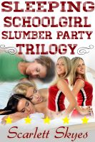 Cover for 'Sleeping Schoolgirl Slumber Party Trilogy (reluctant teen sleep sex)'