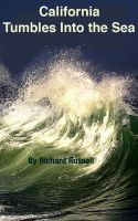 Cover for 'California Tumbles into the Sea'