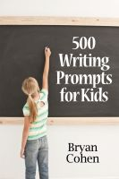 Cover for '500 Writing Prompts for Kids: First Grade through Fifth Grade'