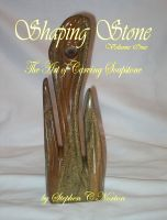Cover for 'Shaping Stone  -  Volume One - The Art of Carving Soapstone'