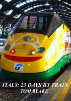 Cover for 'Italy: 23 days by train'