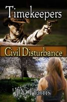 Cover for 'Timekeepers:  Civil Disturbance'