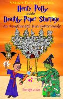 Cover for 'Henry Potty and the Deathly Paper Shortage: The Unauthorized Harry Potter Parody'