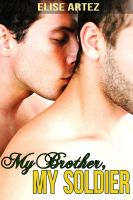 Cover for 'My Brother, My Soldier (A First Time Gay Taboo Tale)'