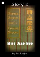 Cover for 'Story 8:  Miss Jiao Nuo'