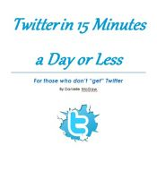 Cover for 'Twitter in 15 Minutes a Day or Less'